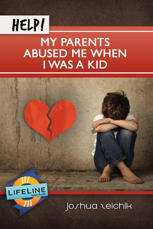 Help! My Parents Abused Me When I Was a Kid by Joshua Zeichik from Reformers.