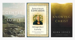 Jesus Pack | Gentle and Lowly | Altogether Lovely | Knowing Christ by Various (jesus1) Reformers Bookshop
