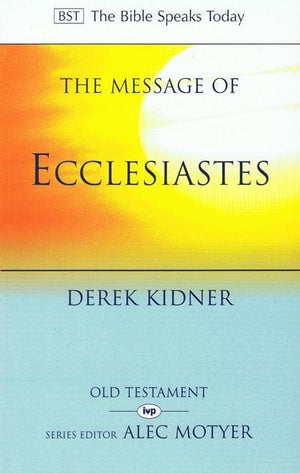 9780851107288-BST Message of Ecclesiastes-Kidner, Derek