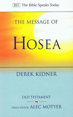 9780851107301-BST Message of Hosea-Kidner, Derek