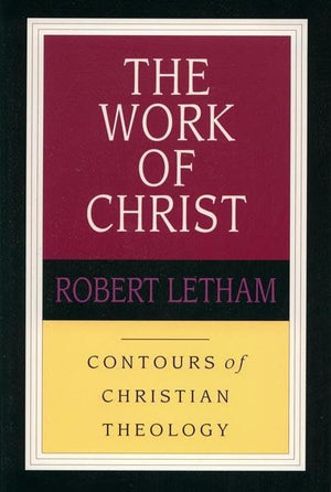 9780851118918-CCT The Work of Christ-Letham, Robert