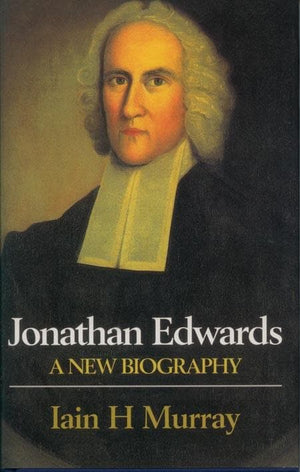 9780851514949-Jonathan Edwards: A New Biography-Murray, Iain H.