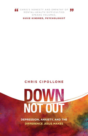 Down, Not Out | Depression, Anxiety | Cipollone | 9781784981419
