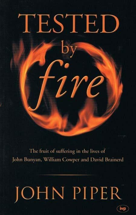 9780851115535-Tested by Fire: John Bunyan, William Cowper and David Brainerd-Piper, John