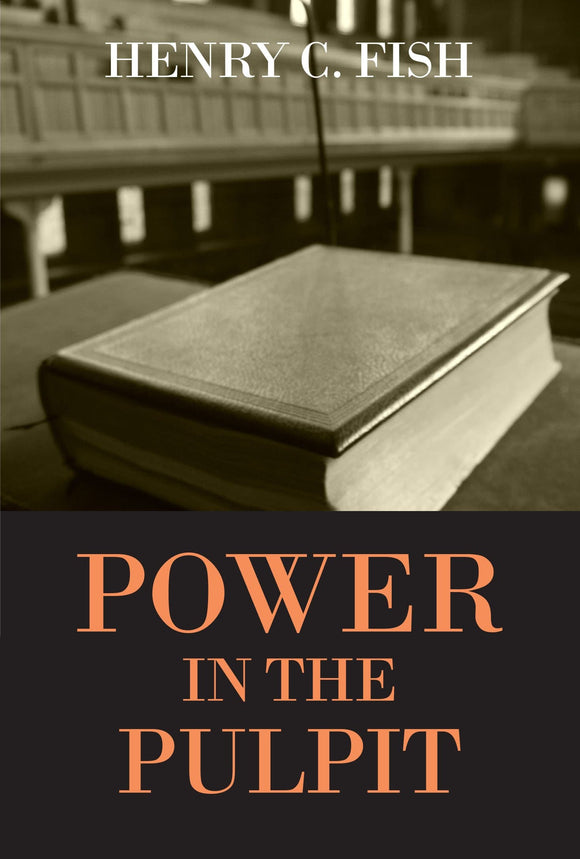 Power in the Pulpit | Fish Henry C | 9781848713079