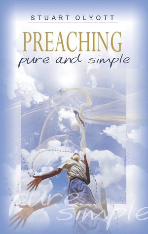 Preaching Pure and Simple by Olyott, Stuart (9781850492047) Reformers Bookshop