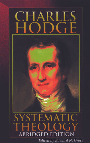 9780875522241-Systematic-Theology-Abridged-Edition-Abridged-Edition-Charles-Hodge
