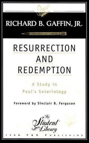9780875522715-Resurrection-and-Redemption-A-study-in-Paul-s-Soteriology-Richard-B-Gaffin-Jr