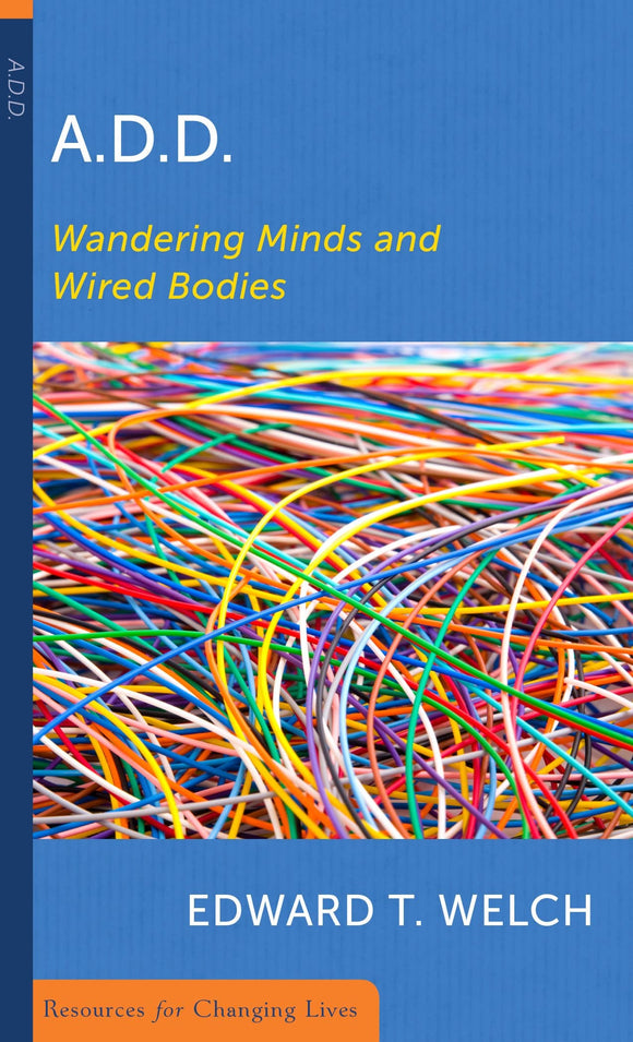 9780875526768-ADD-Wandering-Minds-and-Wired-Bodies-Edward-T-Welch