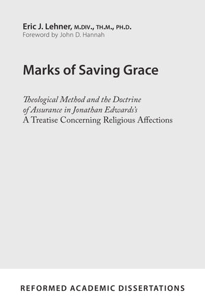 9781629952680-Marks-of-Saving-Grace-Theological-Method-and-the-Doctrine-of-Assurance-in-Jonathan-Edwards-s-A-Treatise-Concerning-Religious-Affections-Eric-J-Lehner