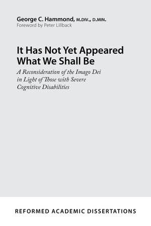 9781629953137-It-Has-Not-Yet-Appeared-What-We-Shall-Be-A-Reconsideration-of-the-Imago-Dei-in-Light-of-Those-with-Severe-Cognitive-Disabilities-George-C-Hammond