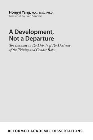 9781629954141-A-Development-Not-a-Departure-The-Lacunae-in-the-Debate-of-the-Doctrine-of-the-Trinity-and-Gender-Roles-Hongyi-Yang