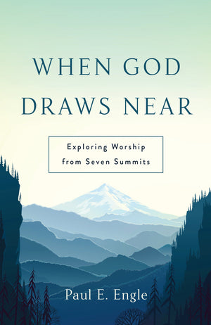 When God Draws Near | Paul Engle | 9781629955971