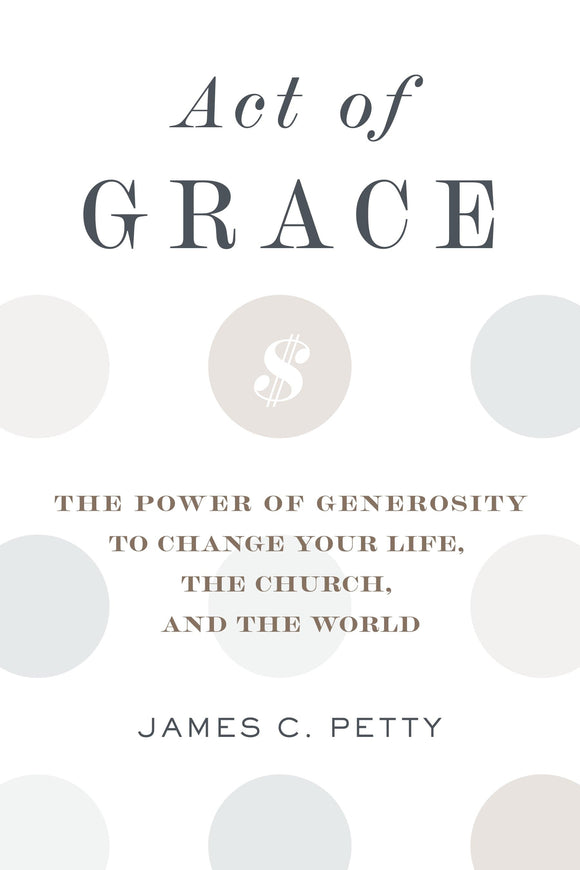 Act of Grace | James Petty | 9781629956053