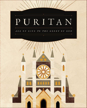Puritan: All of Life to the Glory of God | Deluxe Edition | DVD, Workbook, Gift Book, 30 Part Teaching Series by (040232379062) Reformers Bookshop