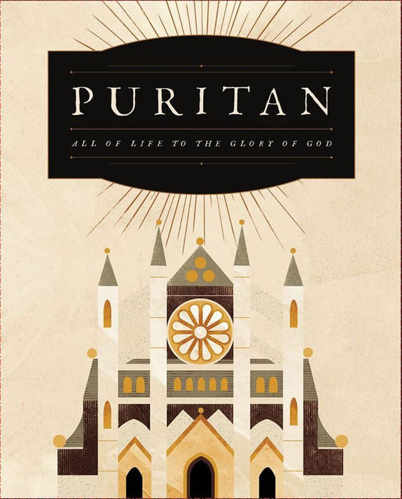 Puritan: All of Life to the Glory of God | Deluxe Edition | DVD, Workbook, Gift Book, 30 Part Teaching Series