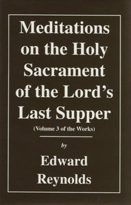 Meditations on the Holy Sacrament of the Lord's Supper