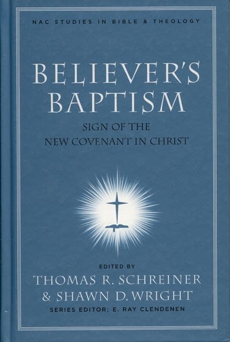 9780805432497-Believer's Baptism: Sign of the New Covenant in Christ-Schreiner, Thomas R.; Wright, Shawn
