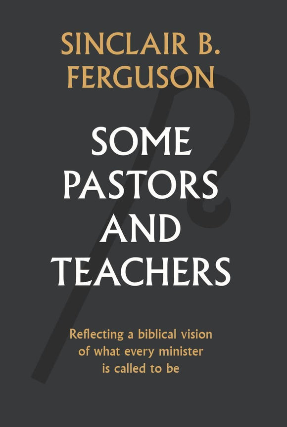 Some Pastors and Teachers | Ferguson | 9781848717893