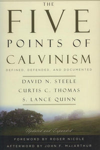 9780875528274-Five Points of Calvinism, The: Defined, Defended, and Documented-Quinn, S. Lance; Steele, David H.; Thomas, Curtis C.