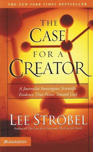 9780310242093-Case for a Creator, The: A Journalist Investigates Scientific Evidence That Points Toward God-Strobel, Lee