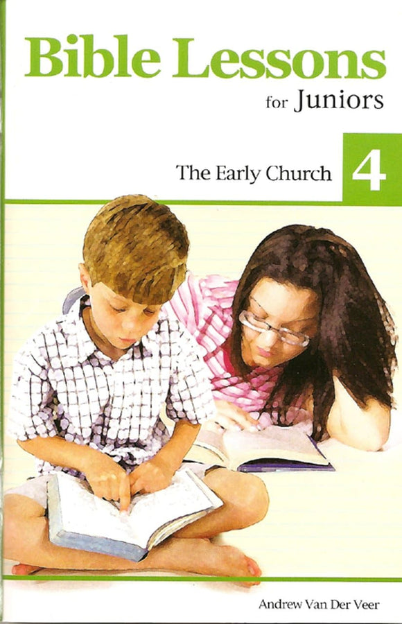 Bible Lessons for Juniors 4: The Early Church