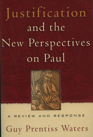 9780875526492-Justification & the New Perspectives on Paul: A review and Response-Waters, Guy Prentiss