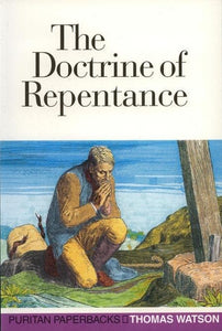 9780851515212-PPB The Doctrine of Repentance-Watson, Thomas