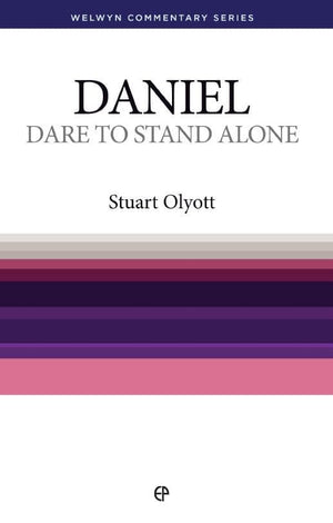 WCS Daniel: Dare to Stand Alone by Olyott, Stuart (9780852341636) Reformers Bookshop