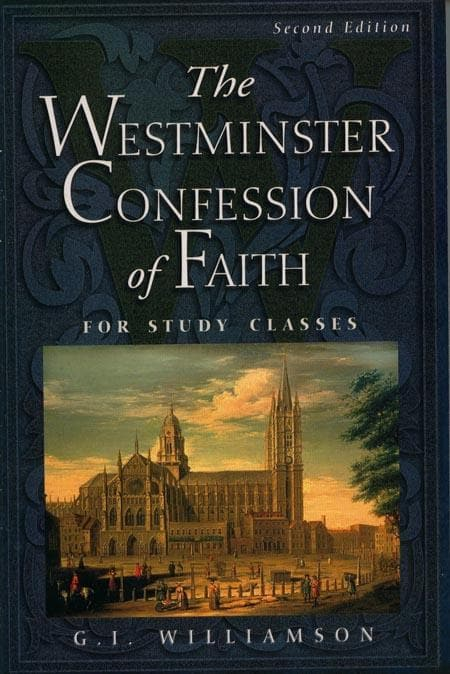 9780875525938-Westminster Confession of Faith, The: For Study Classes-Williamson, G.I.