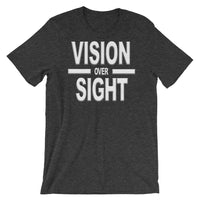 Vision Over Sight Short-Sleeve Unisex T-Shirt