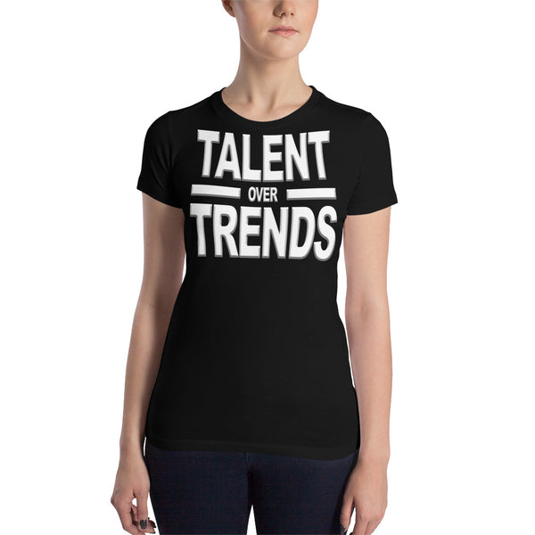 Talent Over Trends Women's Slim Fit T-Shirt