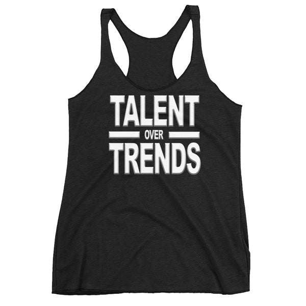 Talent Over Trends Women's Racerback Tank