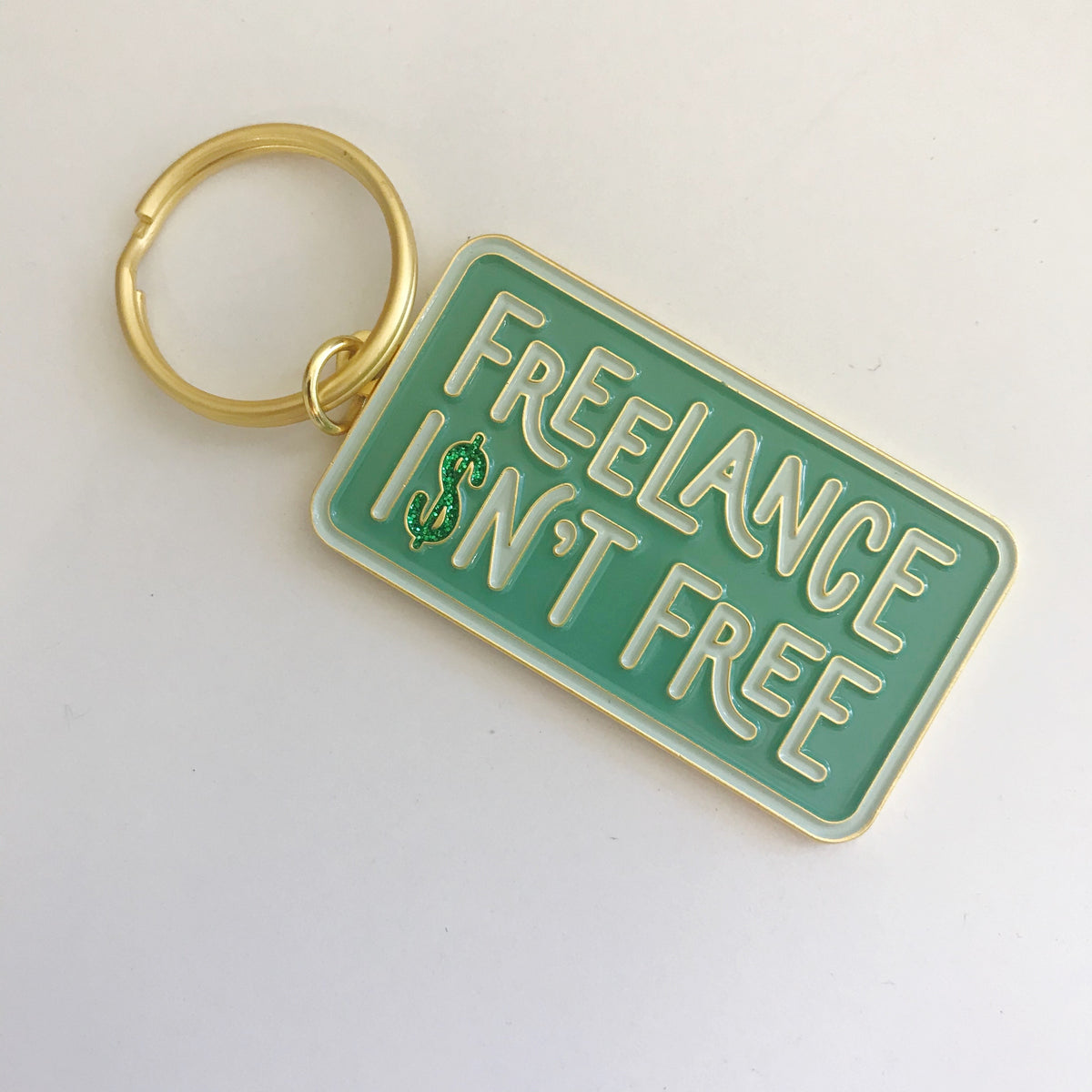 Freelance Isn't Free Keychain