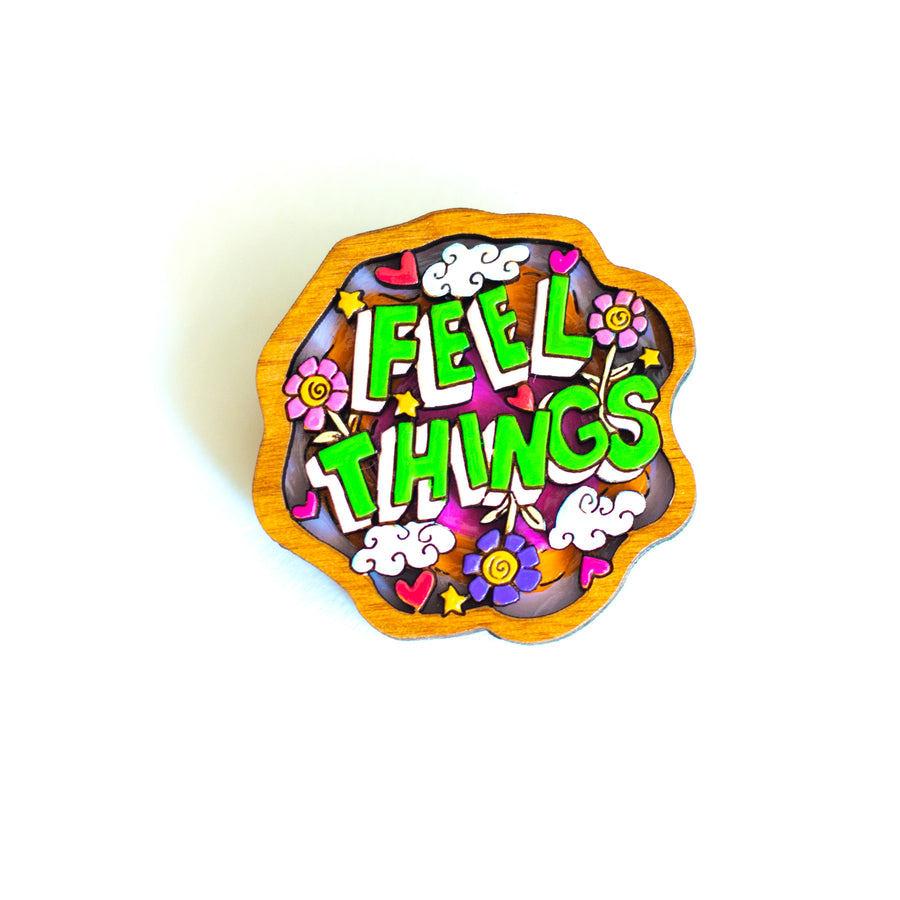 """Feel Things"" Brooch"