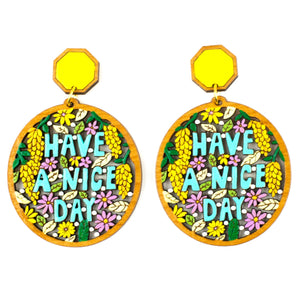 """Have a nice day"" Earrings"