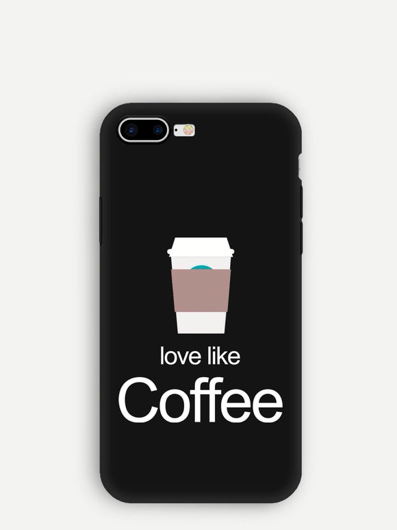 Love Like Coffee Phone Case - ISLAND63