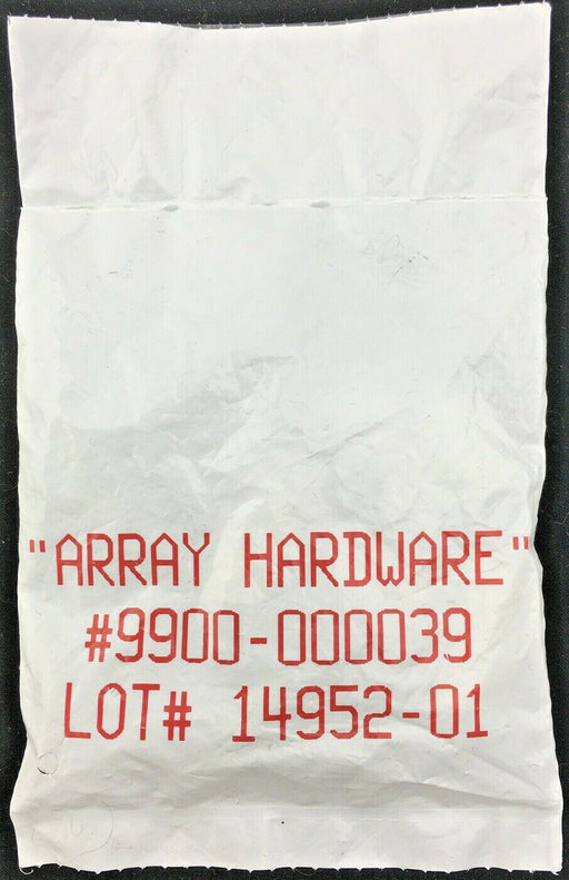 """ARRAY HARDWARE"" #9900-000039 LOT# 14952-01 Bag of Screws & Plastic Standoffs"