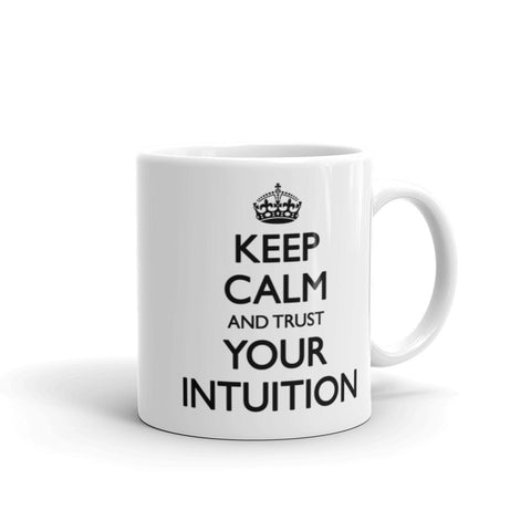 Keep Calm and Trust Your Intuition Mug