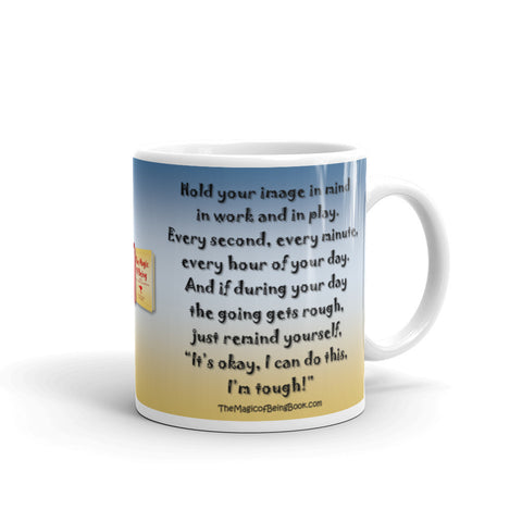 """I can do this, I'm tough!"" mug"