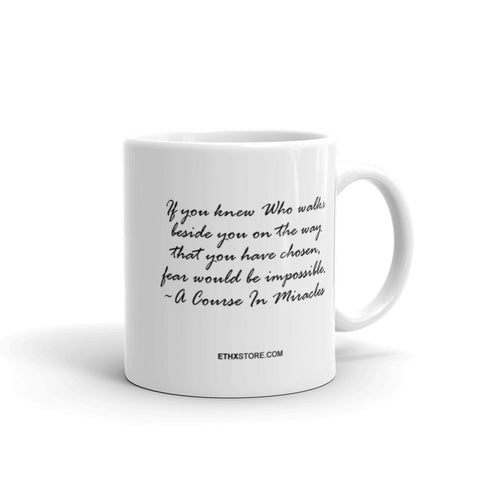 If you knew Who walks beside you mug