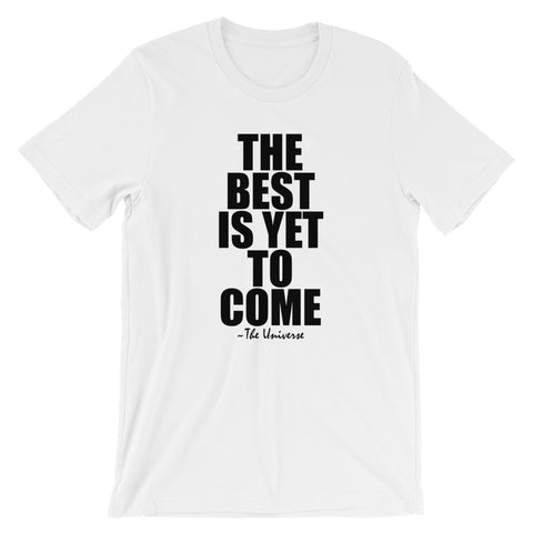 The Best Is Yet To Come Black Graphic Short-Sleeve Unisex T-Shirt
