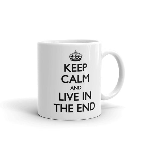 Keep Calm and Live in the End Mug