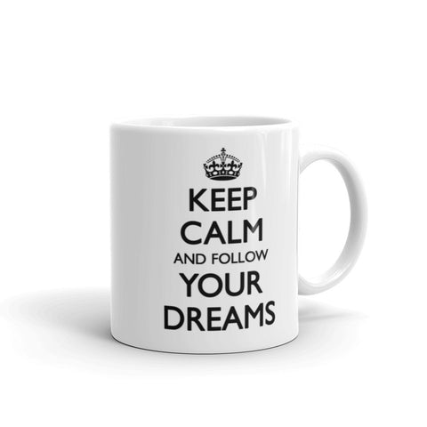 Keep Calm and Follow Your Dreams Mug