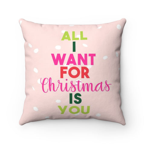 All I Want for Christmas is You Holiday Throw Pillow