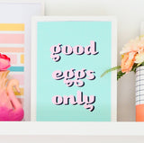 Good Eggs Only Printables