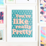 "Large Art Print - 70's Style Mean Girl Quote - You're like really pretty Art Print - 12"" by 16"""