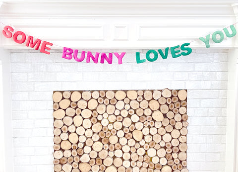 Some Bunny Loves You Felt Garland