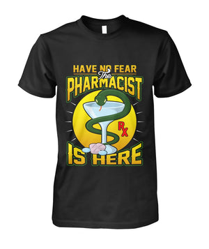 Have No Fear - Pharmacist Shirt Unisex Cotton Tee