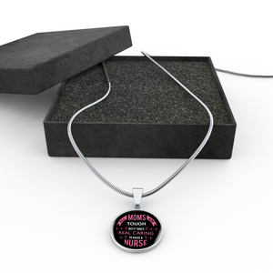 All Moms are Tough Raising a Nurse Necklace